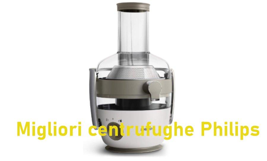 recensione centrifughe philips